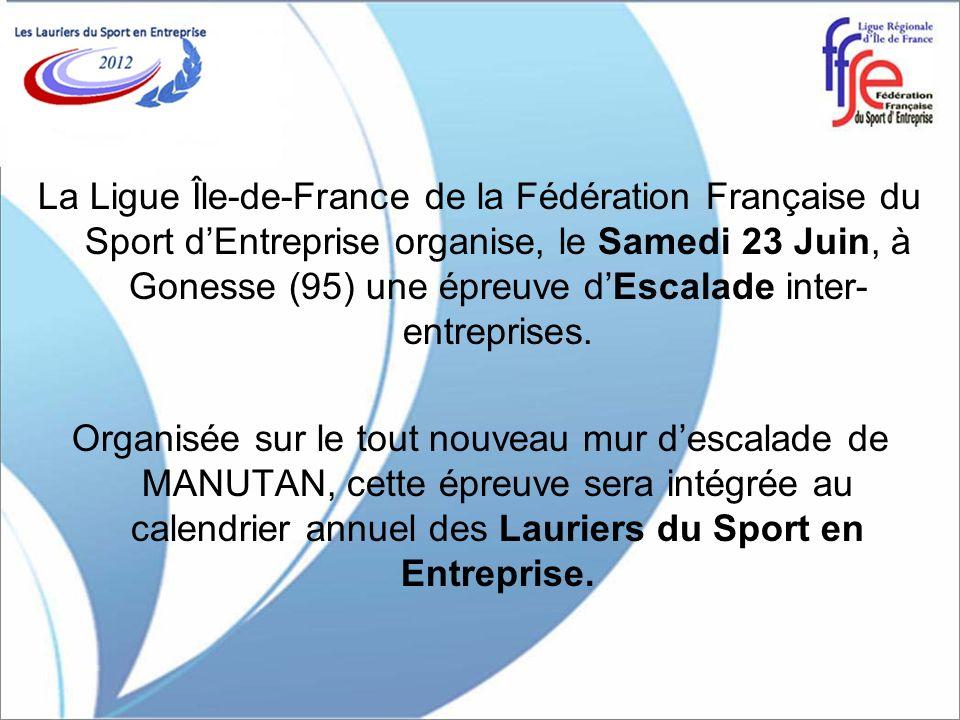 La Ligue Île-de-France de la Fédération Française du Sport d'Entreprise organise, le Samedi 23 Juin, à Gonesse (95) une épreuve d'Escalade inter-entreprises.