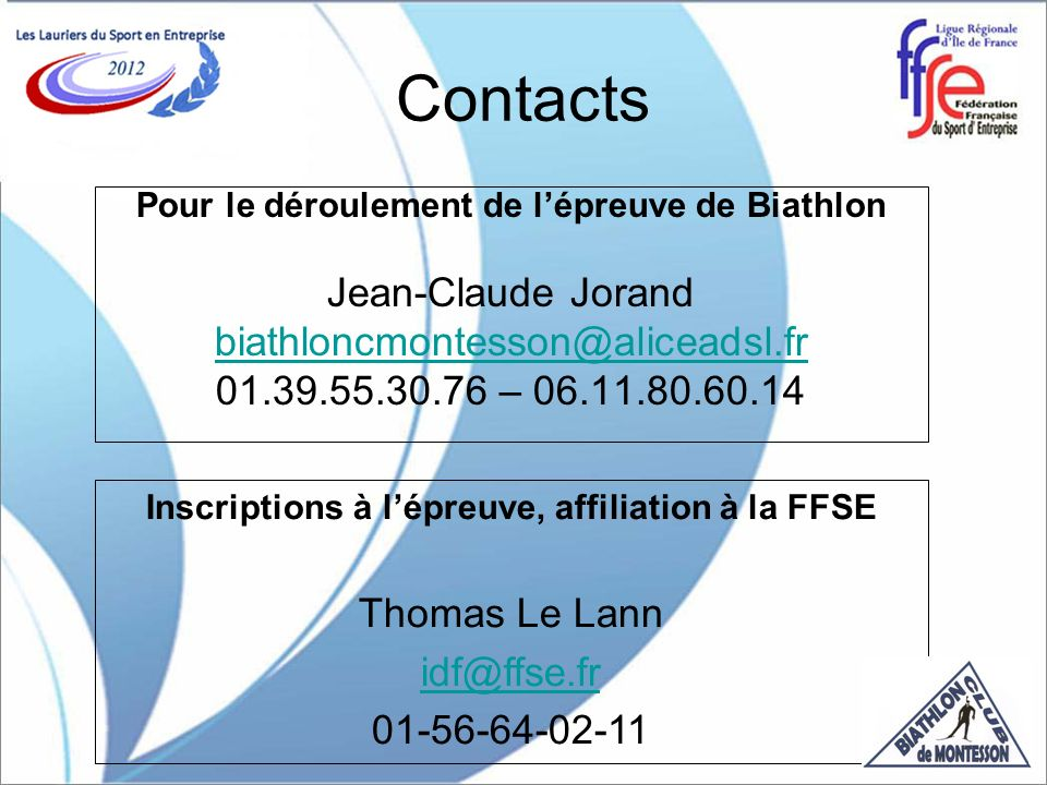 Contacts Jean-Claude Jorand biathloncmontesson@aliceadsl.fr