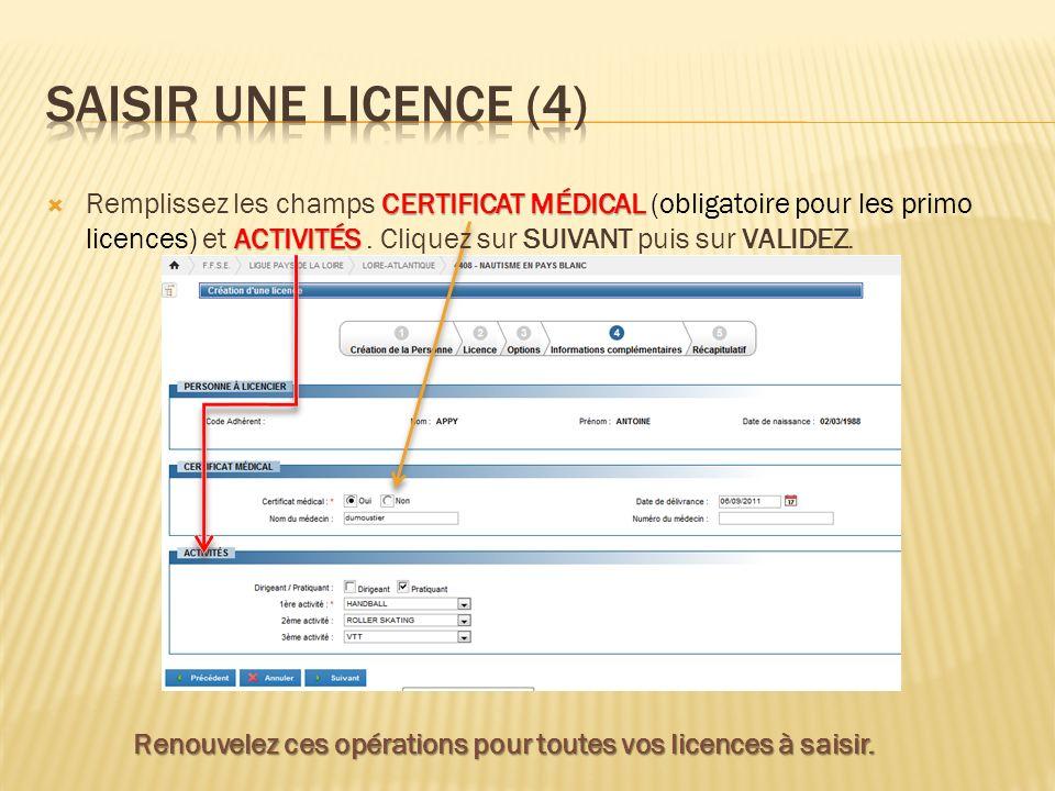 Renouvelez ces opérations pour toutes vos licences à saisir.