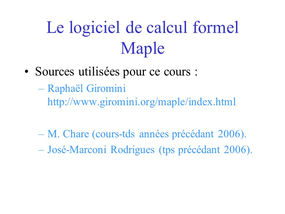 Le logiciel de calcul formel Maple