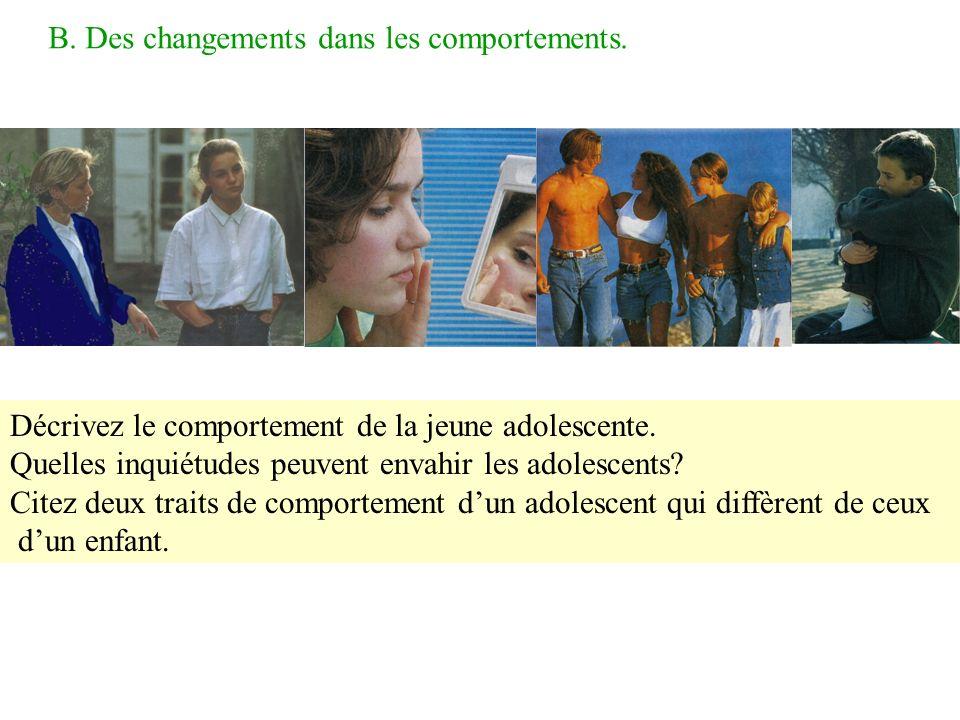 B. Des changements dans les comportements.