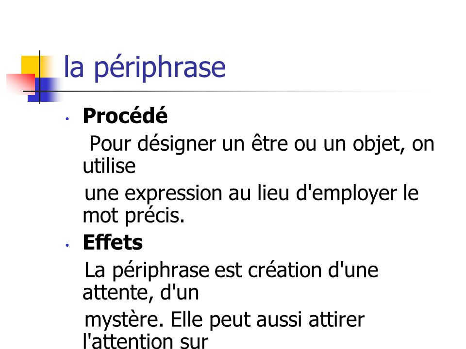 la périphrase Procédé Pour désigner un être ou un objet, on utilise