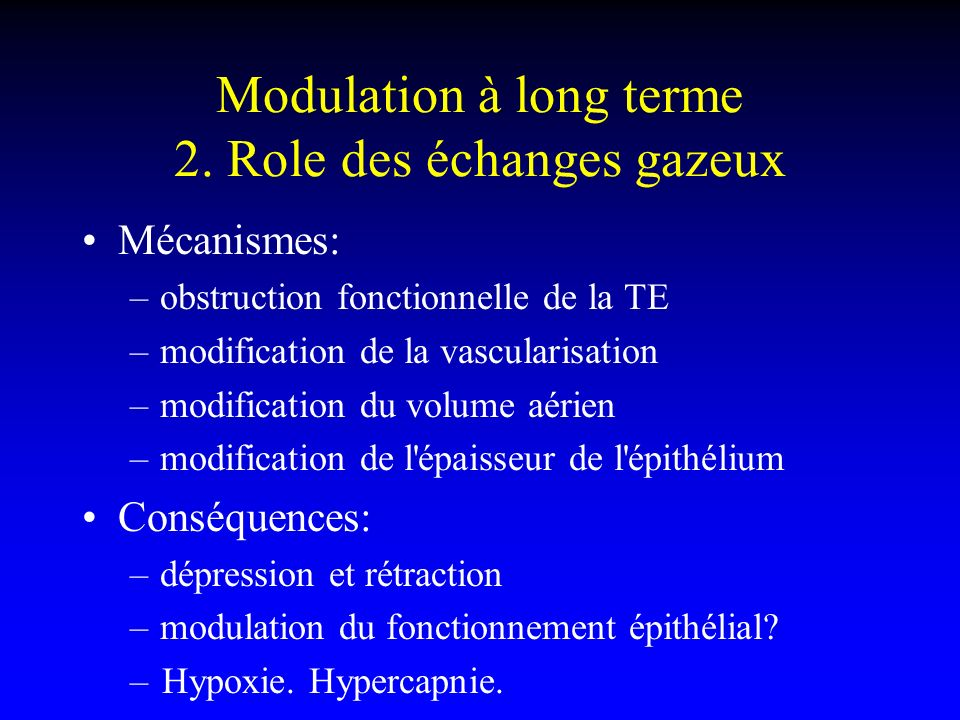Modulation à long terme 2. Role des échanges gazeux