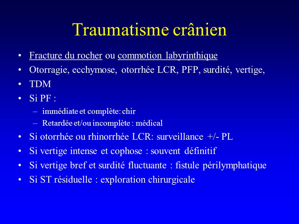 Traumatisme crânien Fracture du rocher ou commotion labyrinthique
