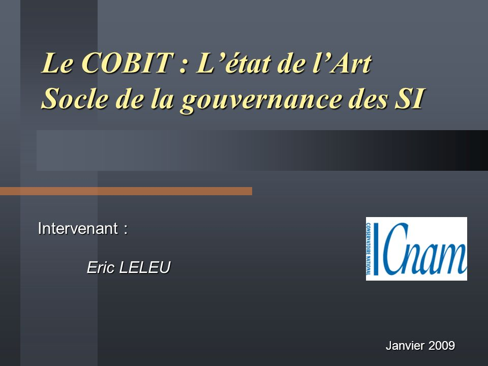 Le COBIT : L'état de l'Art Socle de la gouvernance des SI