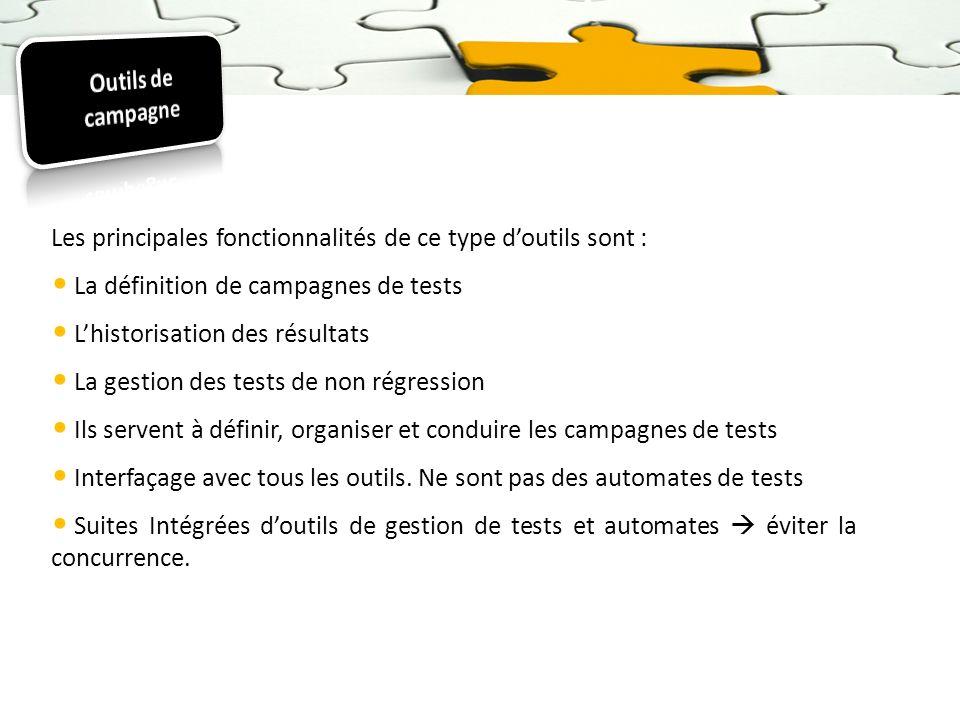 Outils de campagneLes principales fonctionnalités de ce type d'outils sont : La définition de campagnes de tests.