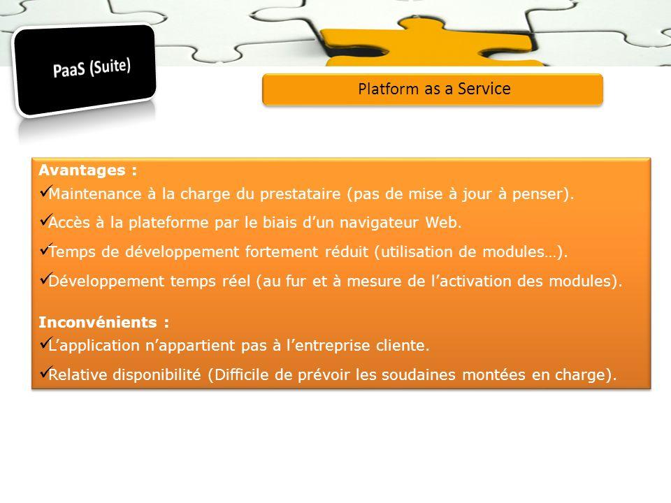PaaS (Suite) Platform as a Service Avantages :