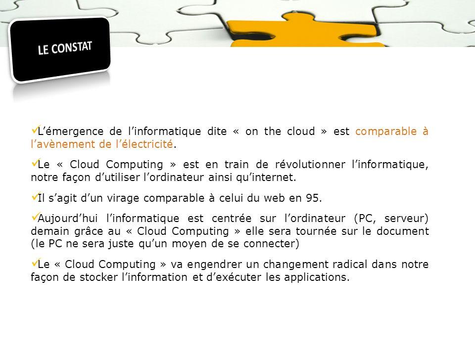 LE CONSTAT L'émergence de l'informatique dite « on the cloud » est comparable à l'avènement de l'électricité.