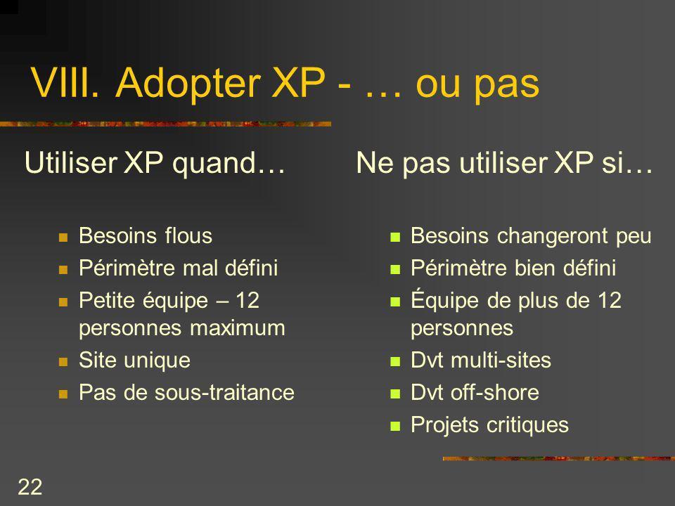 VIII. Adopter XP - … ou pas