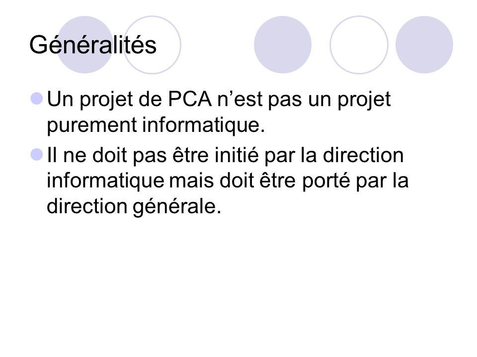 Généralités Un projet de PCA n'est pas un projet purement informatique.