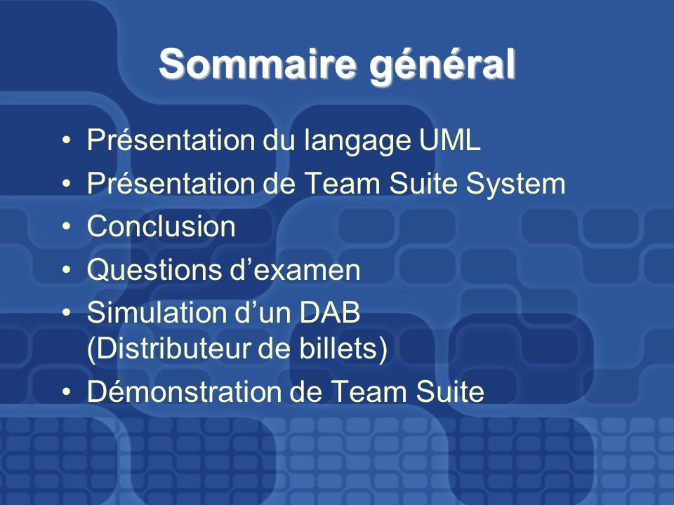 Sommaire général Présentation du langage UML