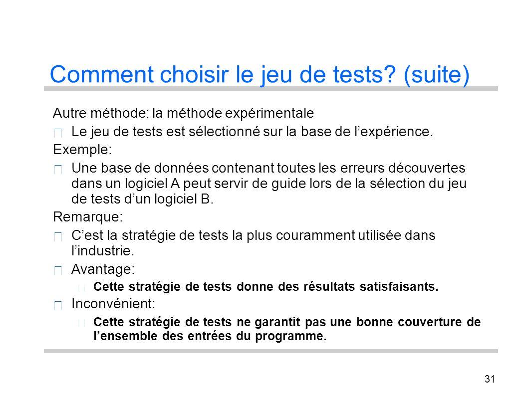 Comment choisir le jeu de tests (suite)
