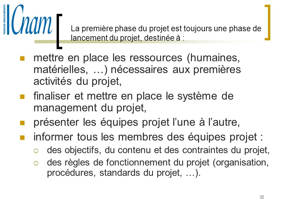 finaliser et mettre en place le système de management du projet,