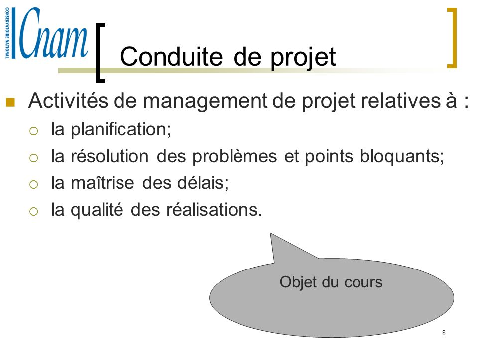 Conduite de projet Activités de management de projet relatives à :