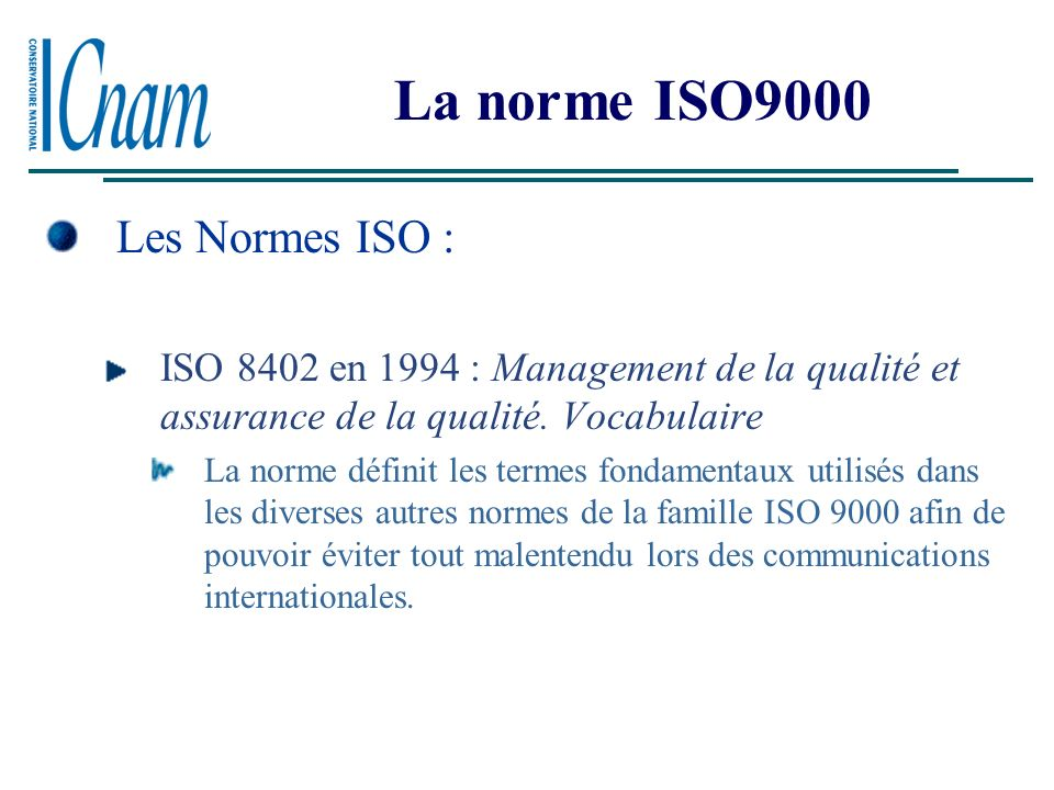 La norme ISO9000 Les Normes ISO :