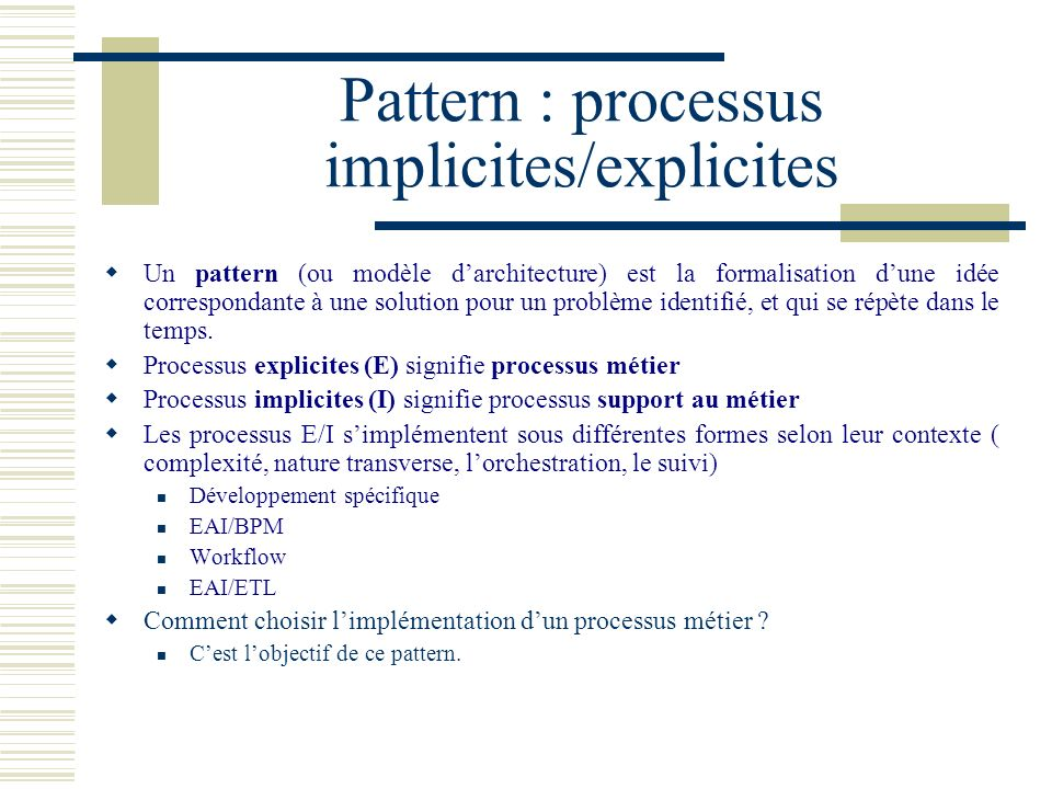 Pattern : processus implicites/explicites