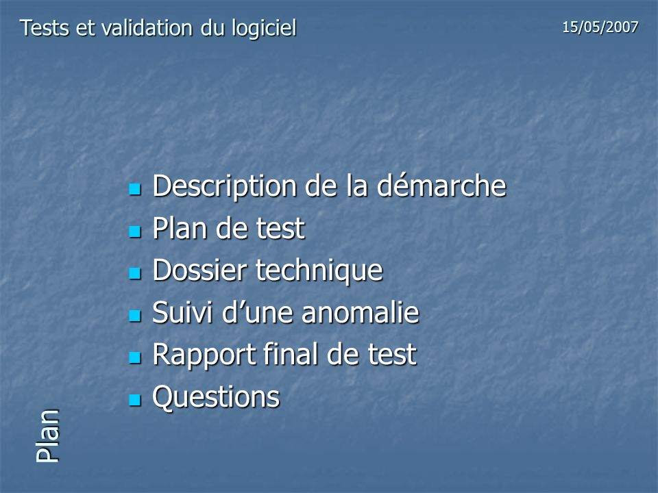 Description de la démarche Plan de test Dossier technique