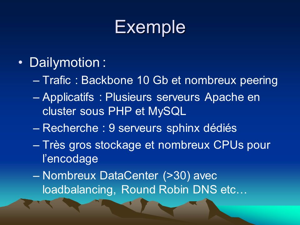 Exemple Dailymotion : Trafic : Backbone 10 Gb et nombreux peering