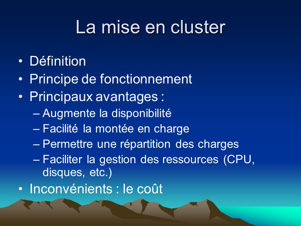 La mise en cluster Définition Principe de fonctionnement