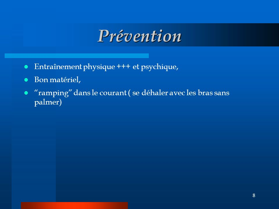 Prévention Entraînement physique +++ et psychique, Bon matériel,