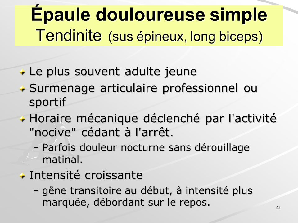 Épaule douloureuse simple Tendinite (sus épineux, long biceps)