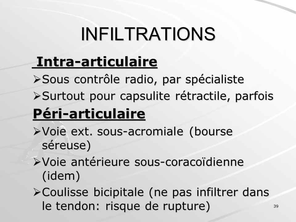 INFILTRATIONS Intra-articulaire Péri-articulaire
