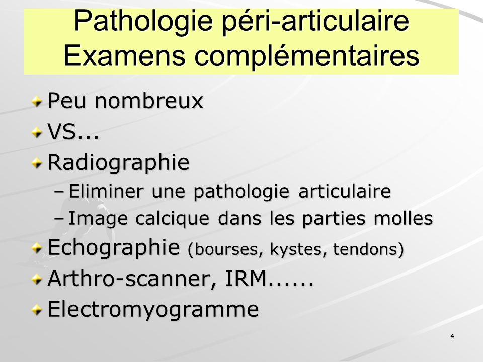 Pathologie péri-articulaire Examens complémentaires