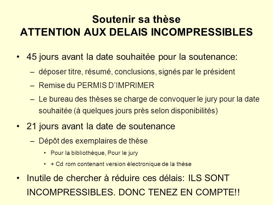 Soutenir sa thèse ATTENTION AUX DELAIS INCOMPRESSIBLES