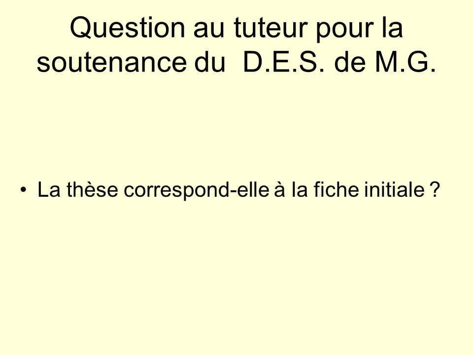 Question au tuteur pour la soutenance du D.E.S. de M.G.