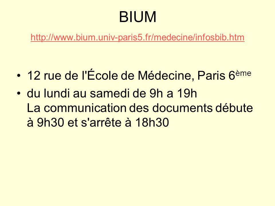 BIUM http://www.bium.univ-paris5.fr/medecine/infosbib.htm