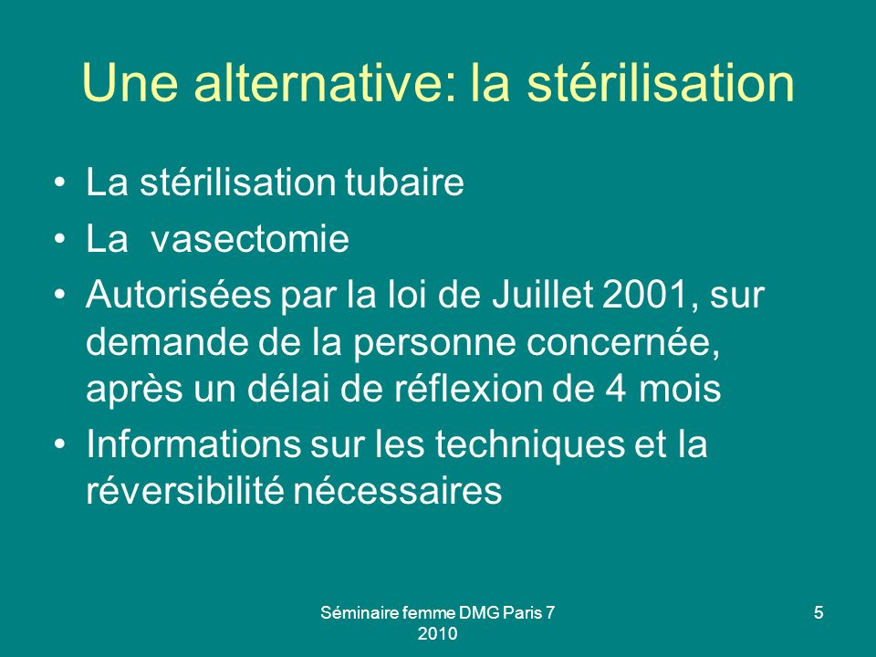 Une alternative: la stérilisation