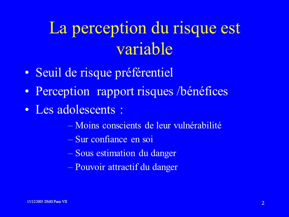 La perception du risque est variable