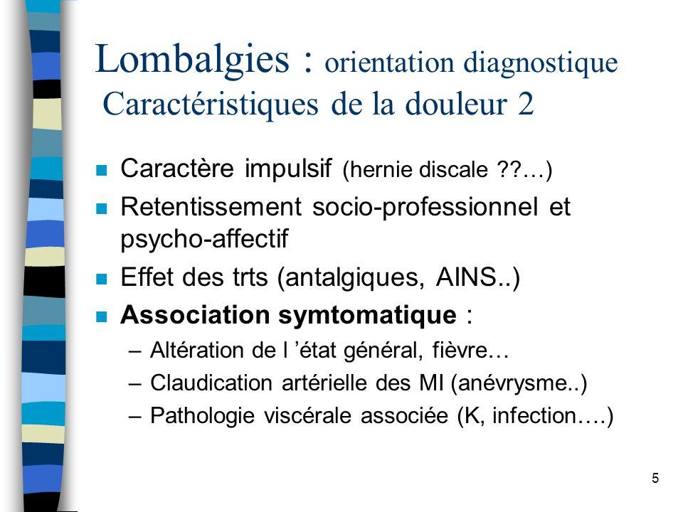 Lombalgies : orientation diagnostique Caractéristiques de la douleur 2