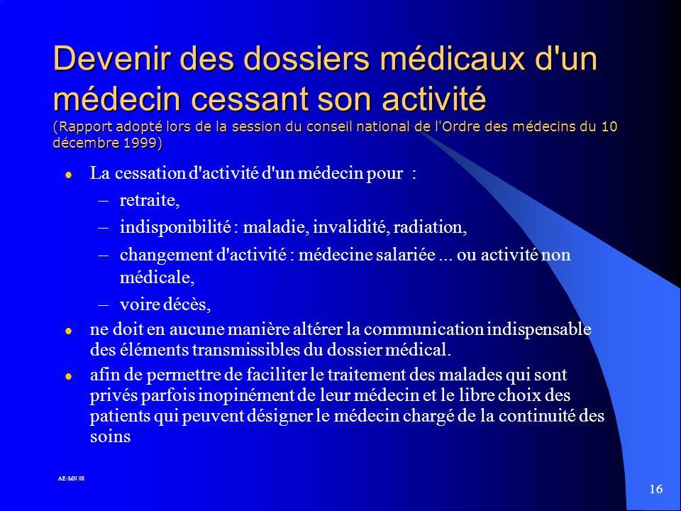 Devenir des dossiers médicaux d un médecin cessant son activité (Rapport adopté lors de la session du conseil national de l Ordre des médecins du 10 décembre 1999)
