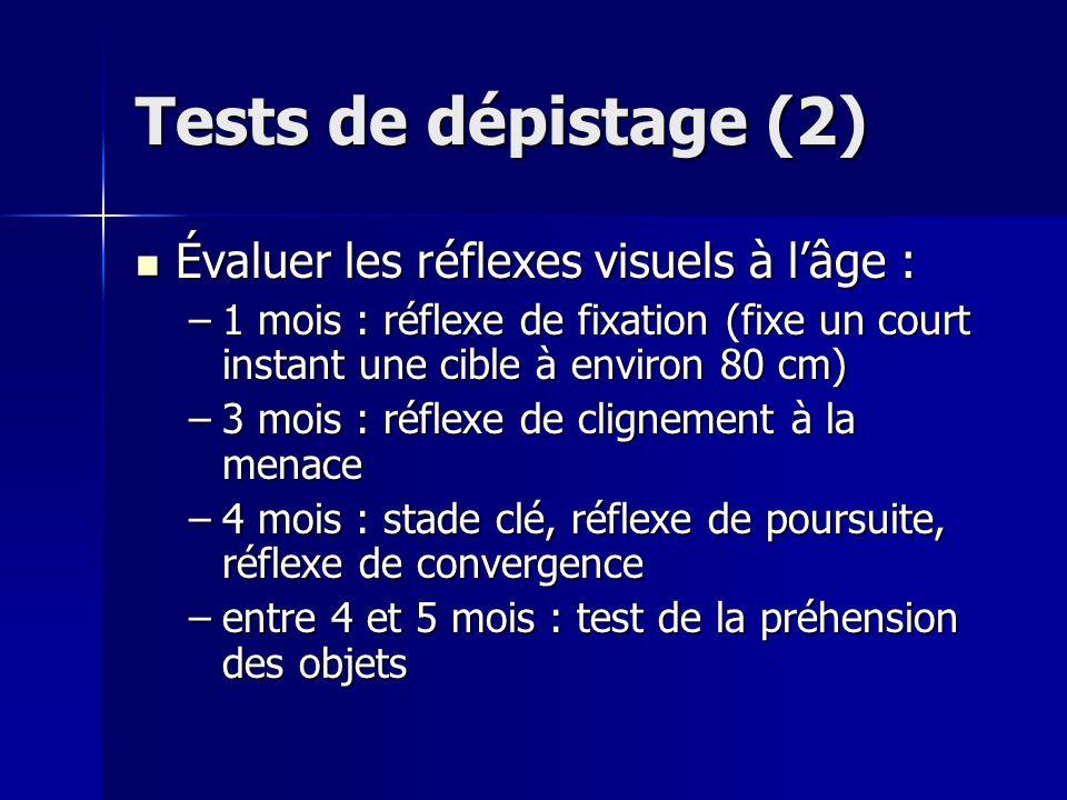Tests de dépistage (2) Évaluer les réflexes visuels à l'âge :