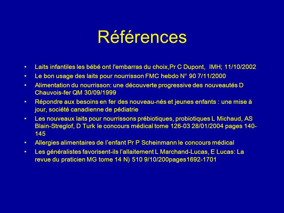 Références Laits infantiles les bébé ont l embarras du choix,Pr C Dupont, IMH; 11/10/2002.