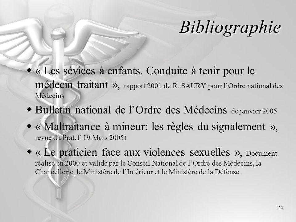 Bibliographie « Les sévices à enfants. Conduite à tenir pour le médecin traitant », rapport 2001 de R. SAURY pour l'Ordre national des Médecins.