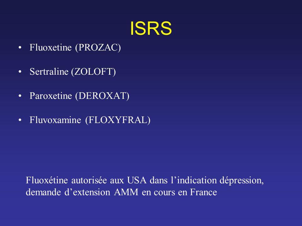 ISRS Fluoxetine (PROZAC) Sertraline (ZOLOFT) Paroxetine (DEROXAT)