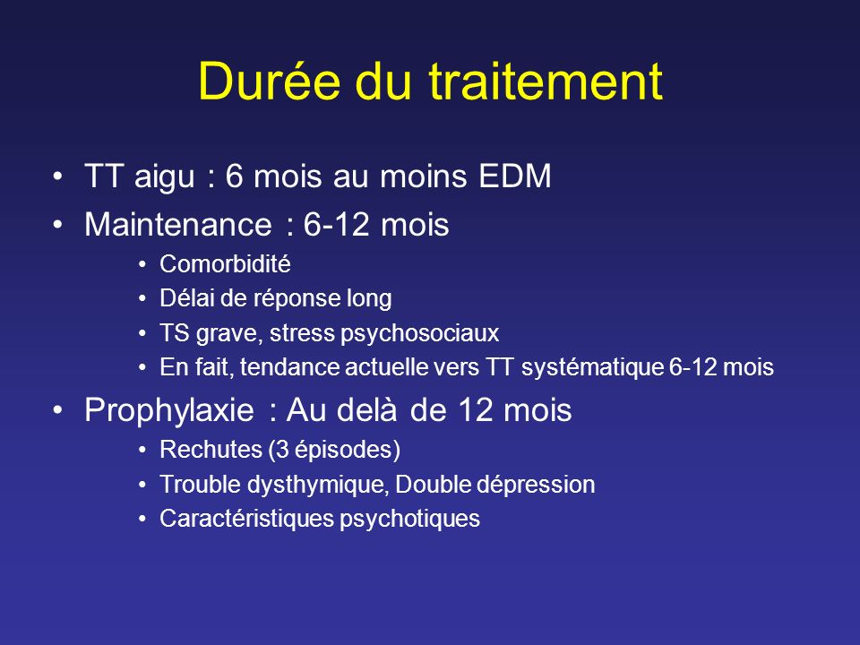 Durée du traitement TT aigu : 6 mois au moins EDM