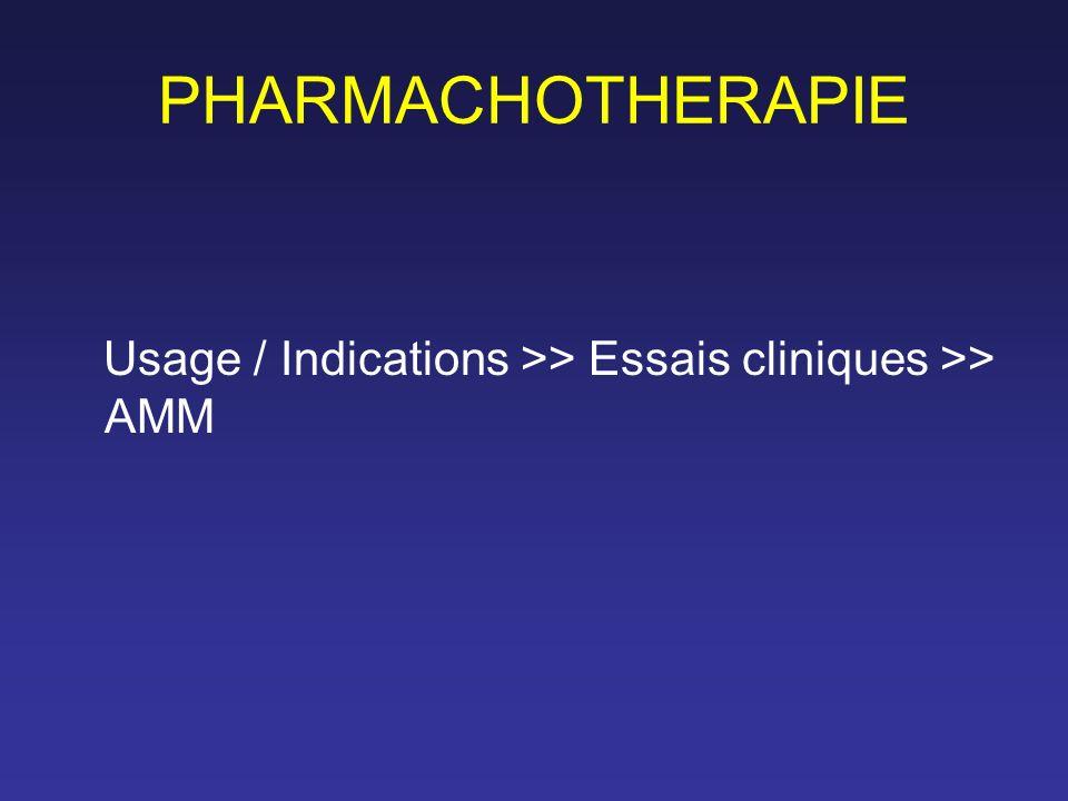 PHARMACHOTHERAPIE Usage / Indications >> Essais cliniques >> AMM