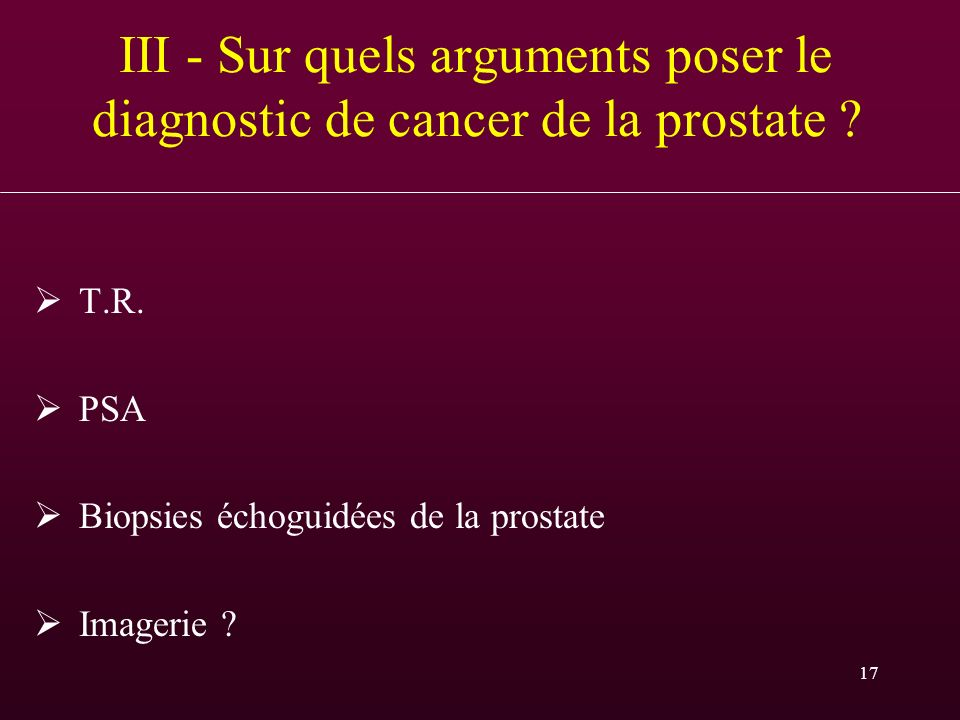 III - Sur quels arguments poser le diagnostic de cancer de la prostate
