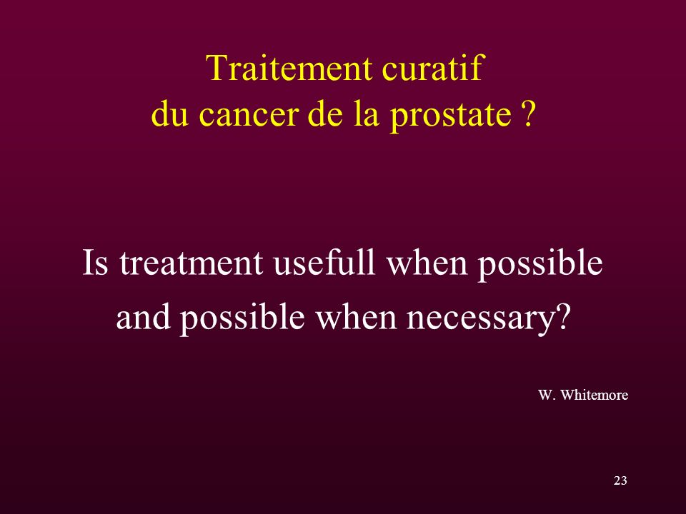 Traitement curatif du cancer de la prostate