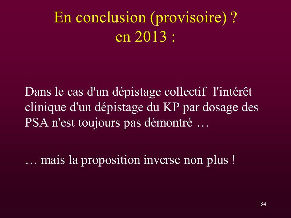 En conclusion (provisoire) en 2013 :