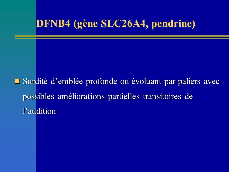 DFNB4 (gène SLC26A4, pendrine)