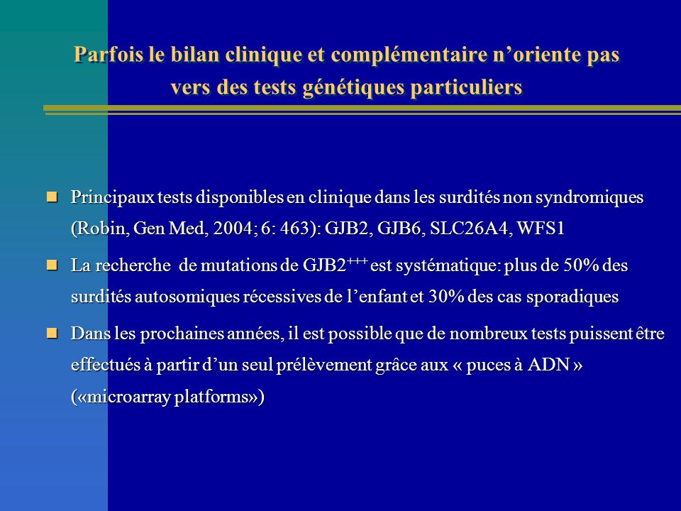 Parfois le bilan clinique et complémentaire n'oriente pas vers des tests génétiques particuliers