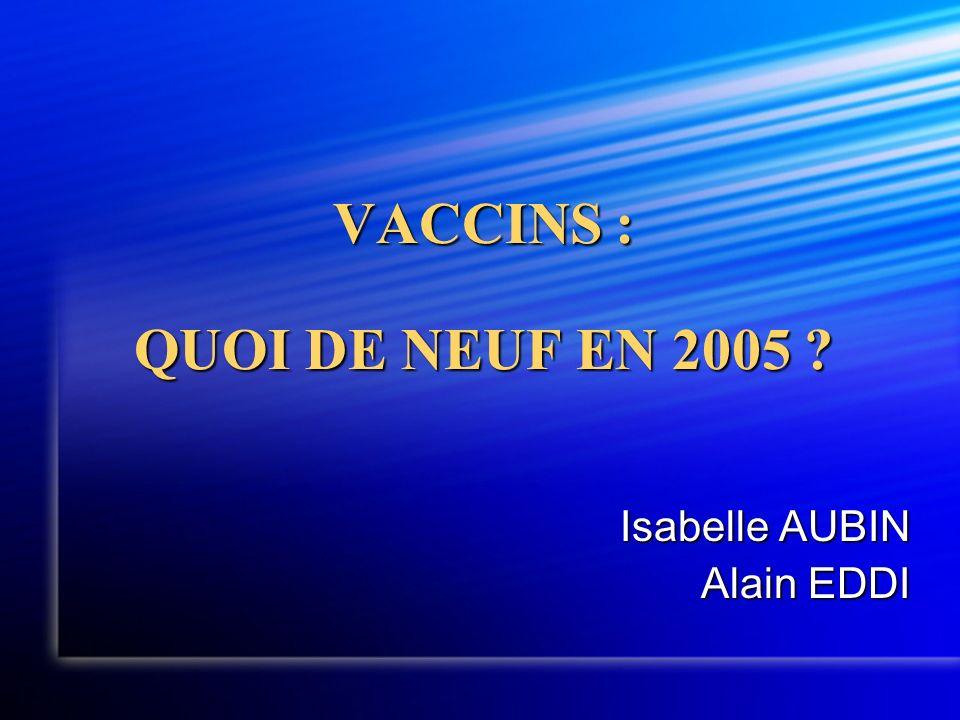 VACCINS : QUOI DE NEUF EN 2005