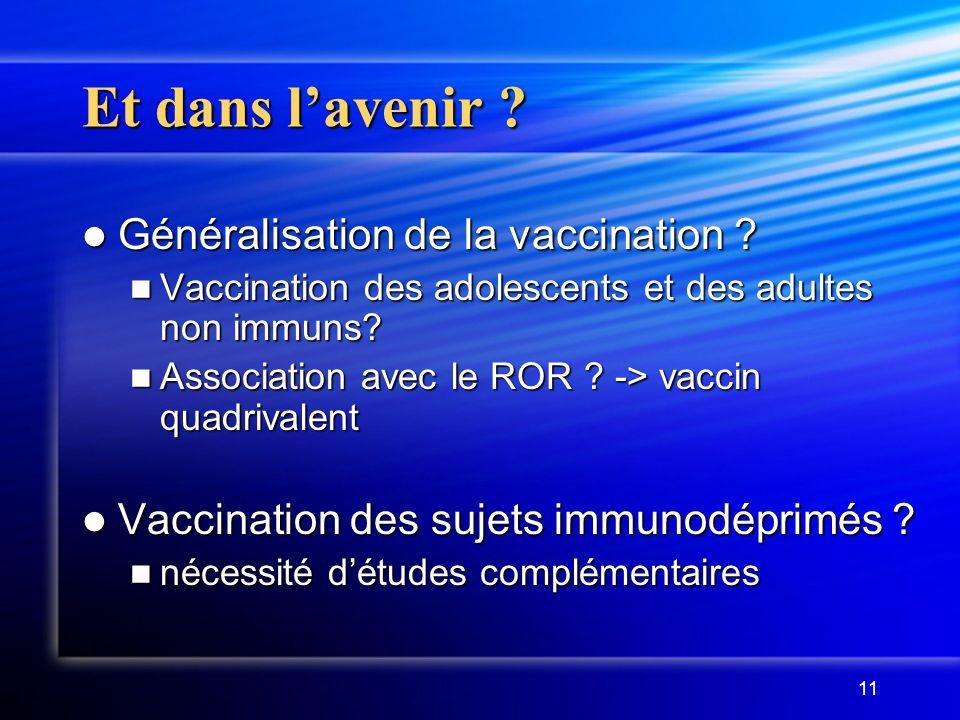 Et dans l'avenir Généralisation de la vaccination