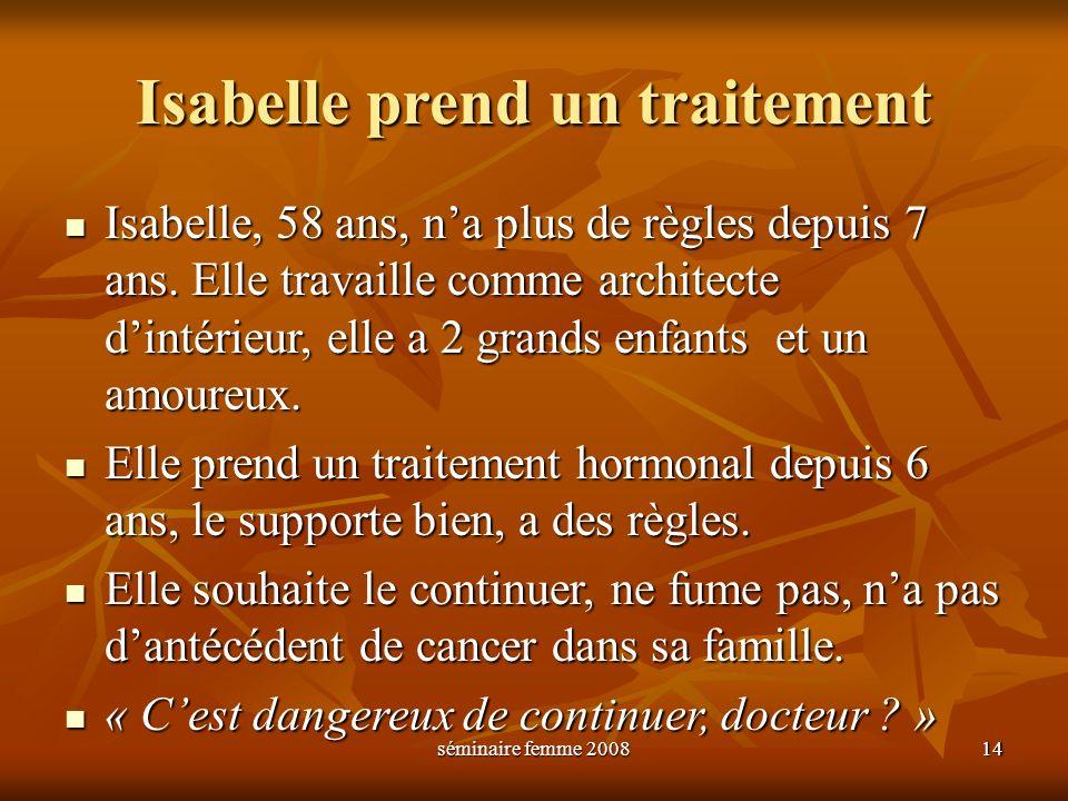 Isabelle prend un traitement
