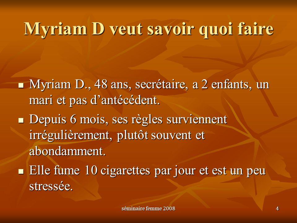 Myriam D veut savoir quoi faire