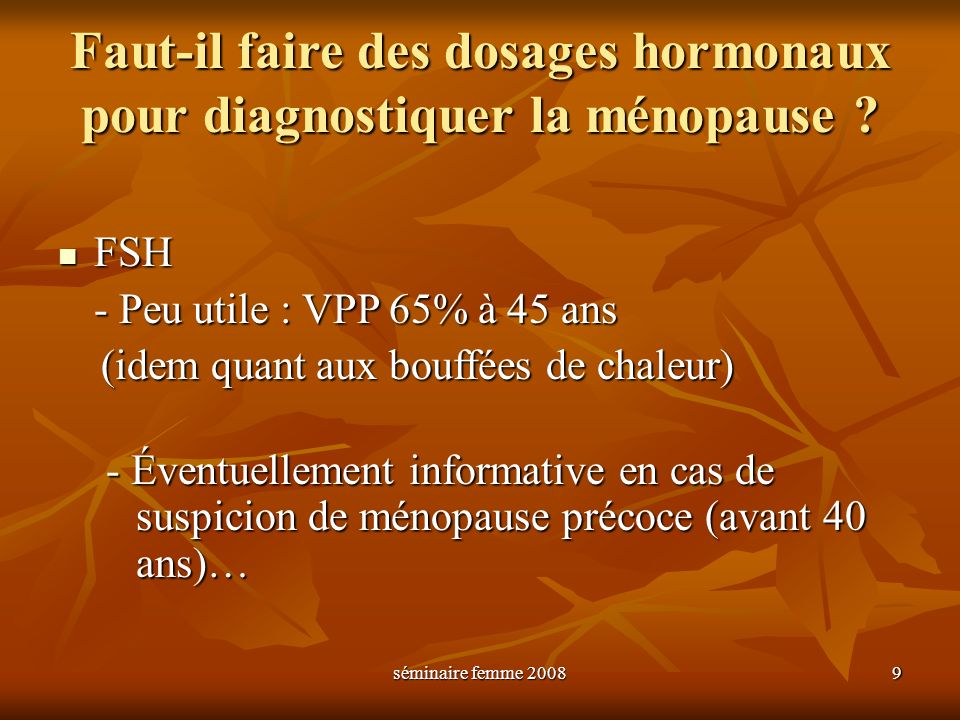 Faut-il faire des dosages hormonaux pour diagnostiquer la ménopause